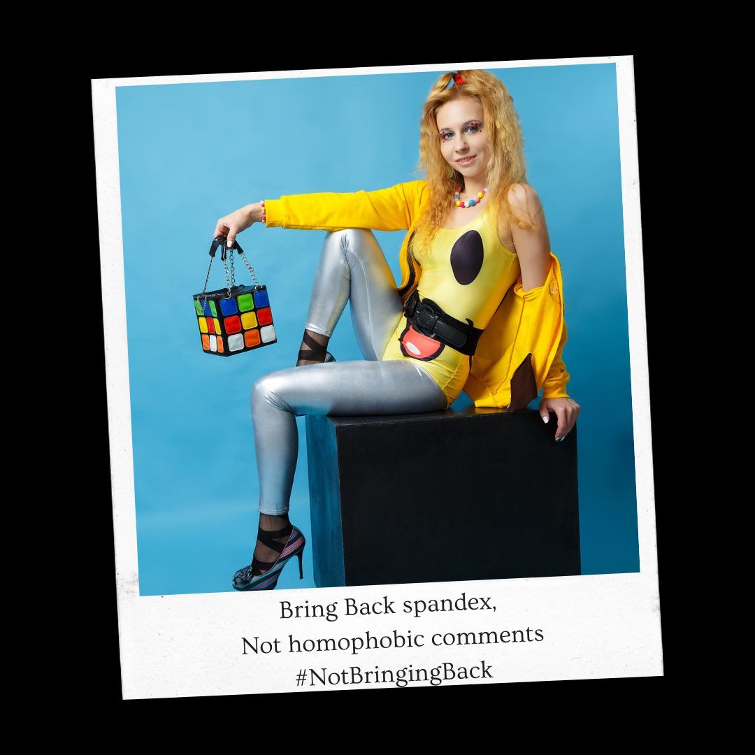 Bring back spandex, not homophobic comments #NotBringingBack