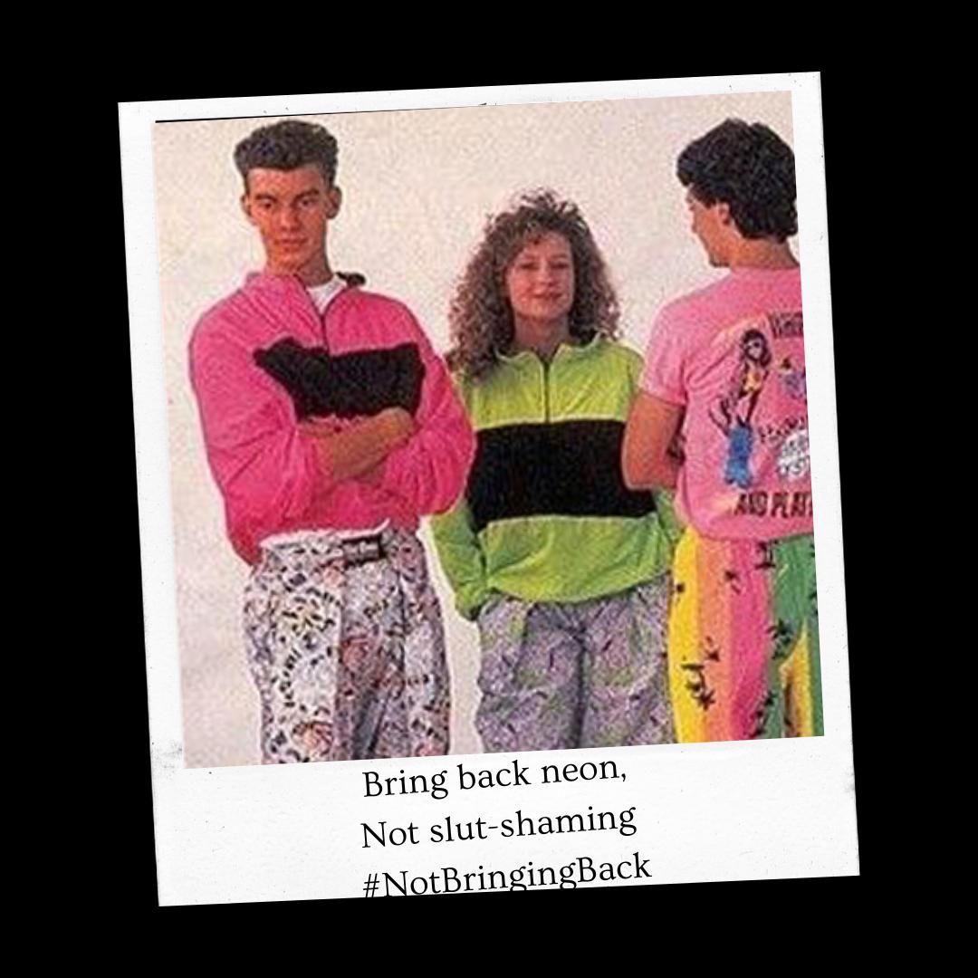 Bring back neon, not slut shaming #NotBringingBack